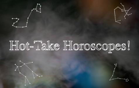 Hot-Take Horoscopes!