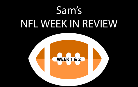 Sam's NFL Week in Review: Week One and Two