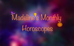 Madeline's Monthly Horoscopes: Halloween