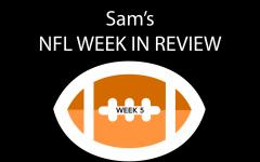 Sam's NFL Week in Review: Week Five