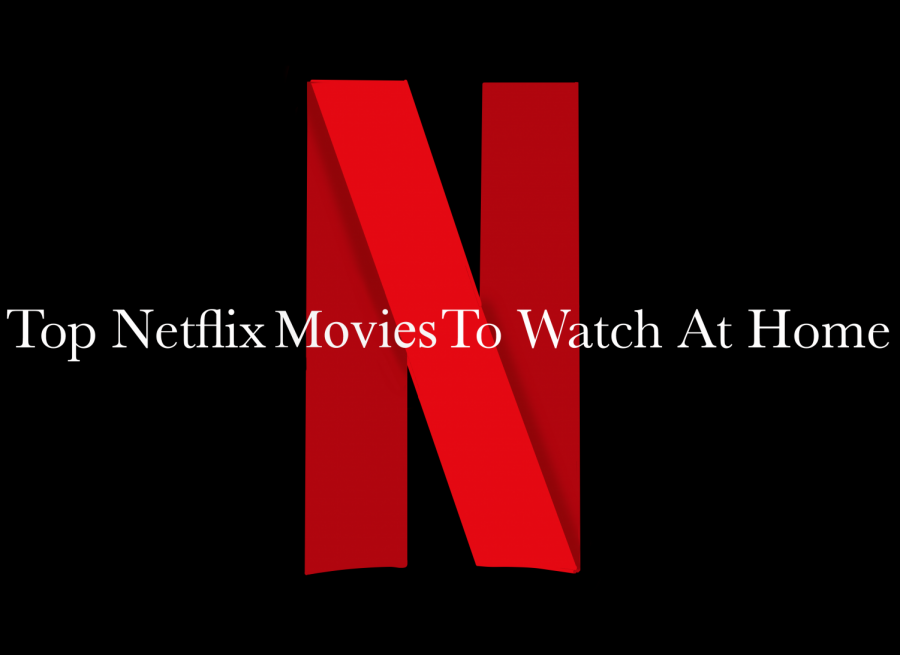 Top+Netflix+Movies+to+Watch+at+Home