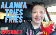 Alanna Tries Fries Episode One: McDonald's