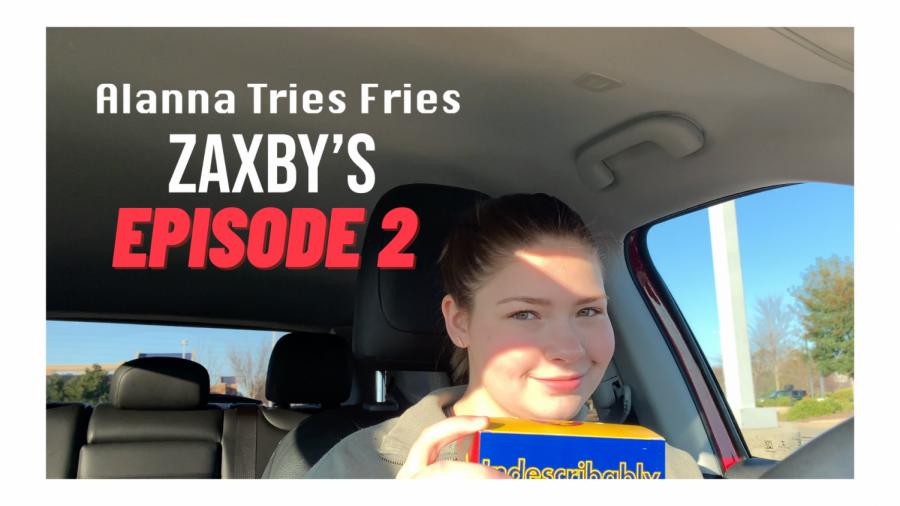 Alanna Tries Fries Episode 2: Zaxby